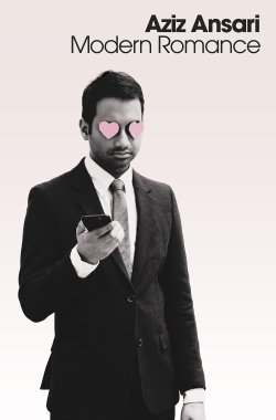 Aziz Ansari's Modern Romance